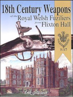 18th Century Weapons Of The Royal Welsh Fuziliers From Flixton Hall