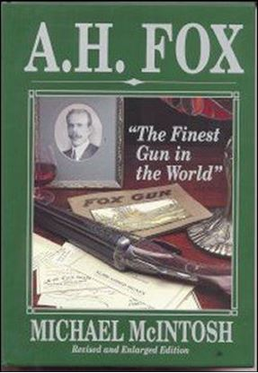 A.H. Fox 'The Finest Gun in The World'
