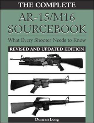 Complete AR-15/M-16 Sourcebook  (New & Revised)