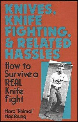 Knives, Knife Fighting, And Related Hassles