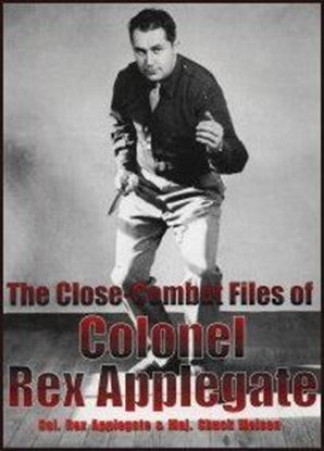 Close-Combat Files Of Colonel Rex Applegate, The