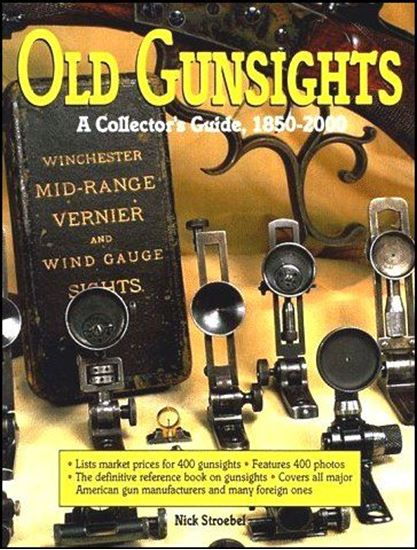 Old Gunsights: A Collector's Guide 1850 To 1965