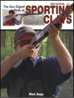 Gun Digest Book Of Sporting Clays (3rd Edition)