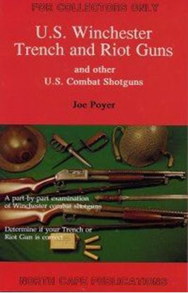 U.S. Winchester Trench & Riot Guns  2nd Edition Revised