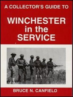 Collectors Guide To Winchester In The Service