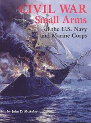 Civil War Small Arms Of The U.S. Navy And Marine Corps