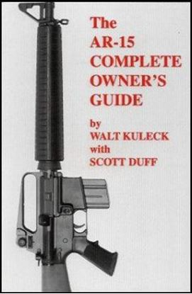 AR-15 Complete Owner's Guide, The (Volume One, Third Edition)
