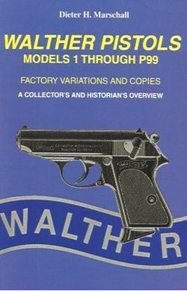 Walther Pistols: Models 1 Through P99