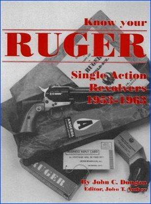 Know Your Ruger Single Actions: 1953 - 1963