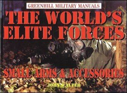 Greenhill-The World's Elite Forces 'Small Arms & Accessories'