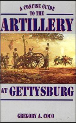 Concise Guide to the Artillery at Gettysburg