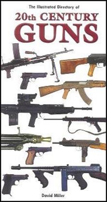 Illustrated Directory of 20th Century Guns
