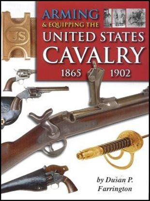 Arming & Equipping the United States Cavalry 1865-1902
