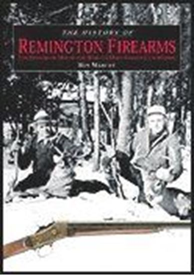 History of Remington Firearms, The