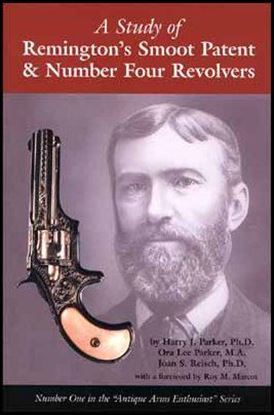 Remington's Smoot Patent & Number Four Revolvers, A Study Of