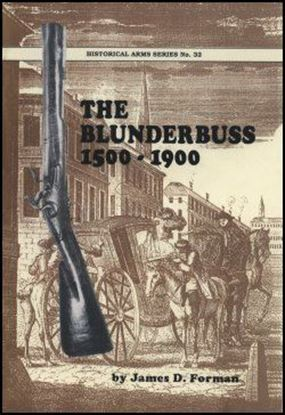 Blunderbuss 1500-1900, The, Historical Arms Series # 32