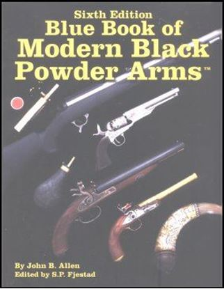 Blue Book Of Modern Black Powder Arms 6th Edition