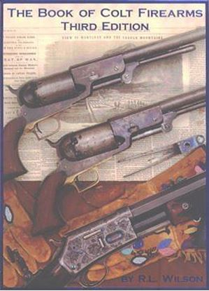 Book of Colt Firearms 3rd Edition, The