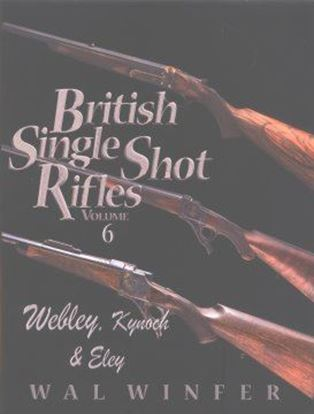 British Single Shot Rifles Of Webley, Kynoch & Eley