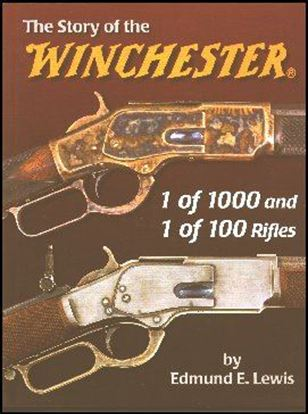 Story of the Winchester, The (1 of 1000 and 1 of 100 Rifles)