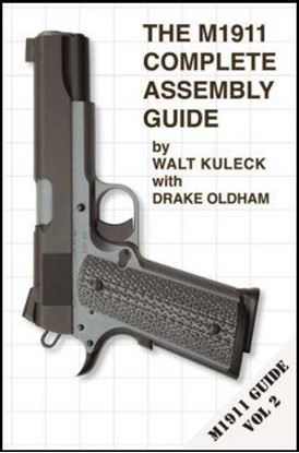 M1911 Complete Assembly Guide, The (Volume 2)