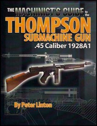 Machinist's Guide to the Thompson Submachine Gun, The