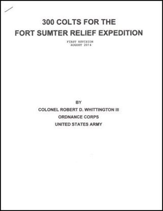 300 Colts for the Fort Sumter Relief Expedition (First Revision August 2014)