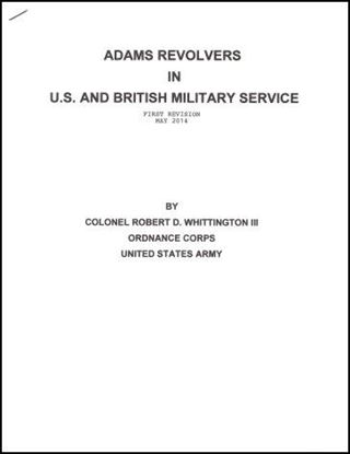 Adams Revolvers in U.S. and British Military Service (First Revision May 2014)