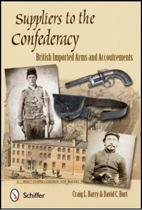 Suppliers to the Confederacy: British Imported Arms and Accoutrements