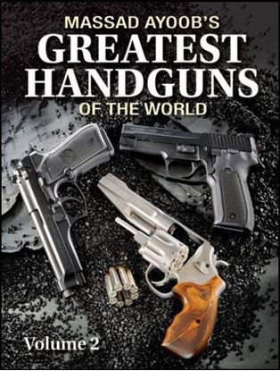 Massad Ayoob's Greatest Handguns of the World Volume 2