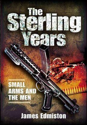 Sterling Years: Small Arms and the Men, The
