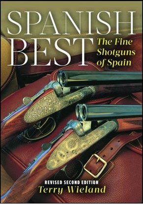 Spanish Best: The Fine Shotguns Of Spain (Softcover)
