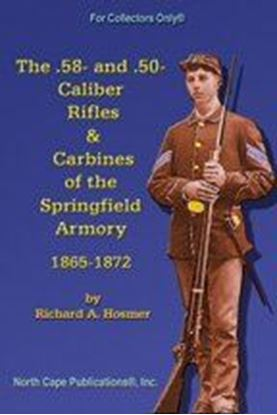 .58- and .50-Caliber Rifles and Carbines of the Springfield Armory, 1865-1872, The