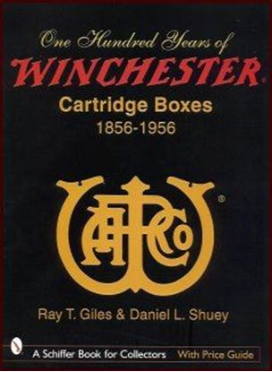 One Hundred Years of Winchester Cartridge Boxes 1856-1956