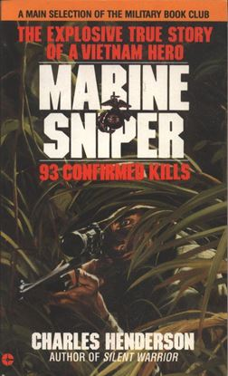 Marine Sniper 93 Confimed Kills: The Explosive True Story of a Vietnam Hero