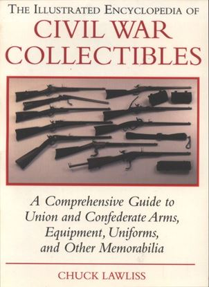 The Illustrated Encyclopedia of Civil War Collectibles