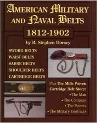 American Military and Naval Belts, 1812-1902