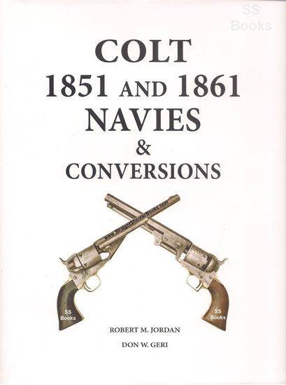 Colt 1851 And 1861 Navies & Conversions