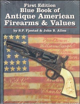 Blue Book of Antique American Firearms & Values, First Edition